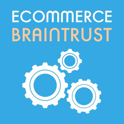 Ecommerce Braintrust Podcast