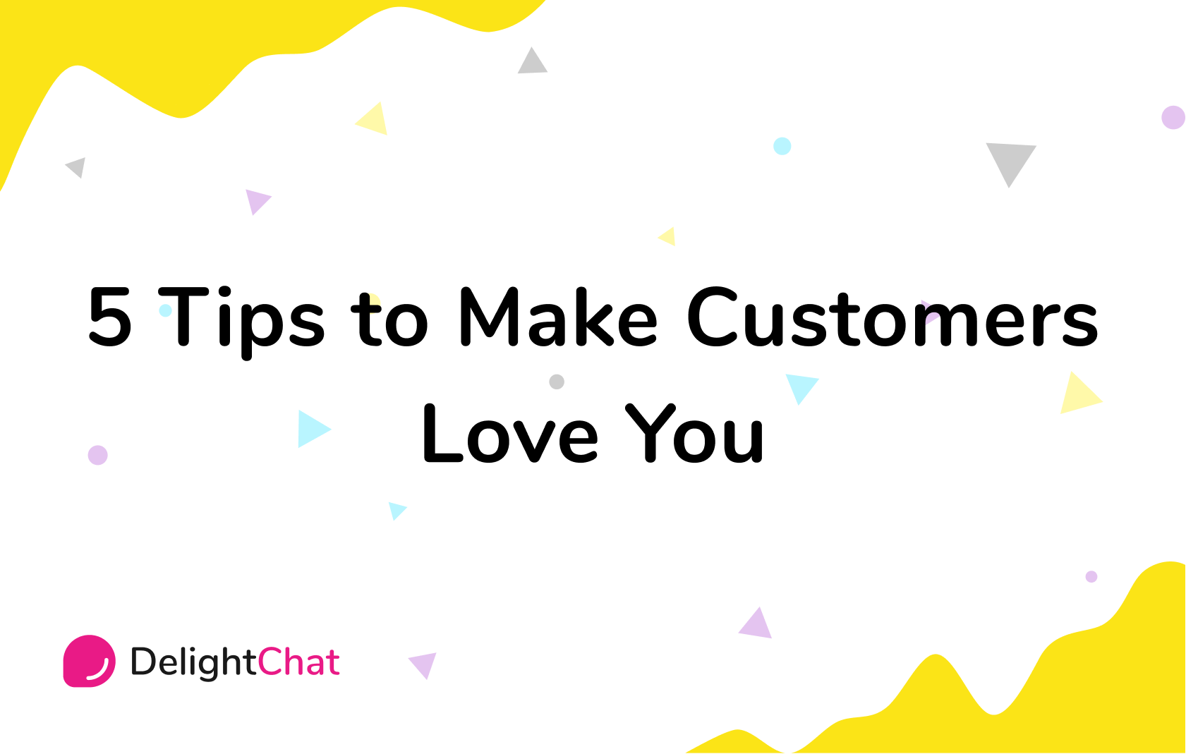 Ecommerce Customer Service: 5 Tips to Make Customers Love You