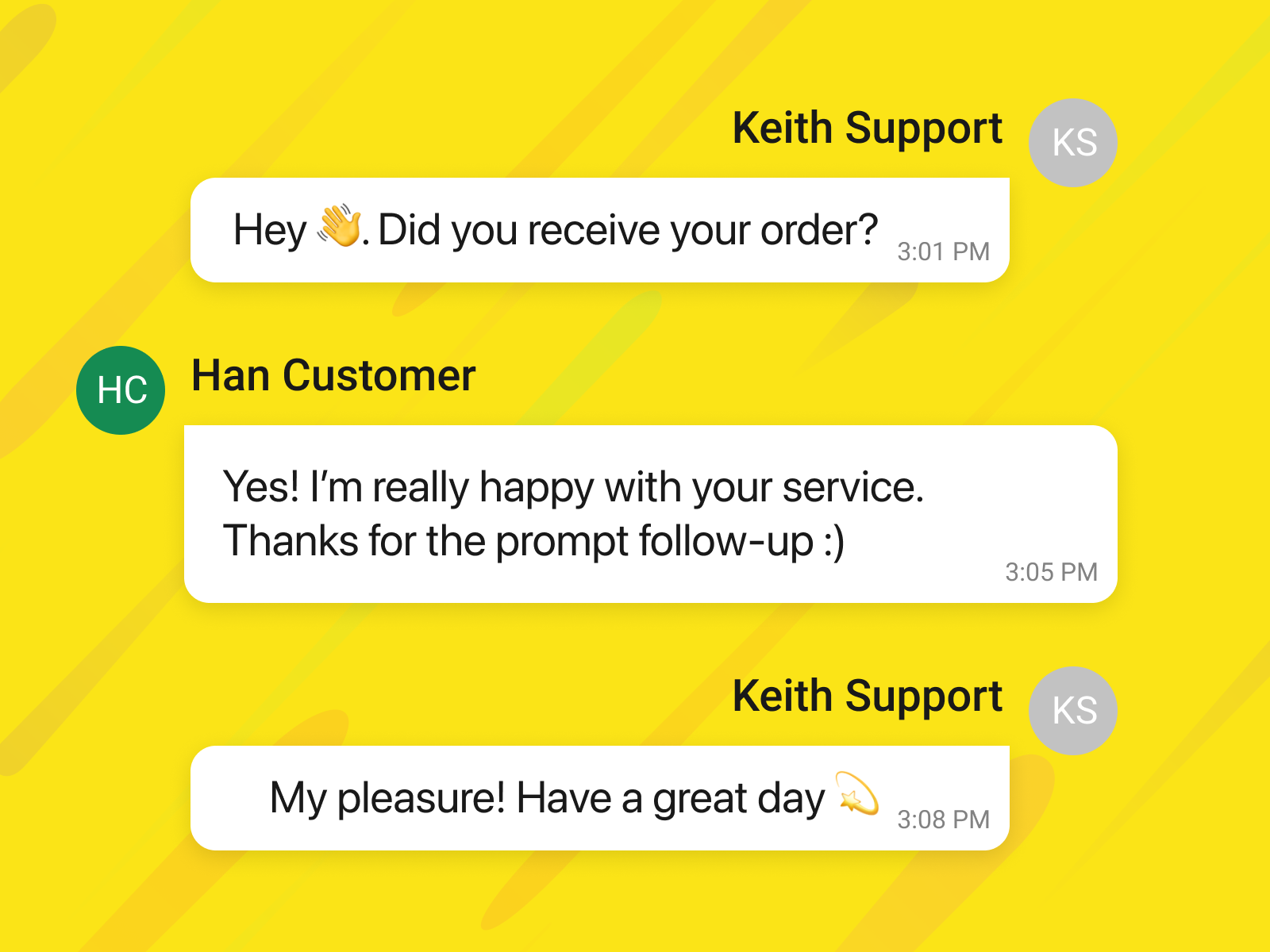 Check in with new customer after a purchase.