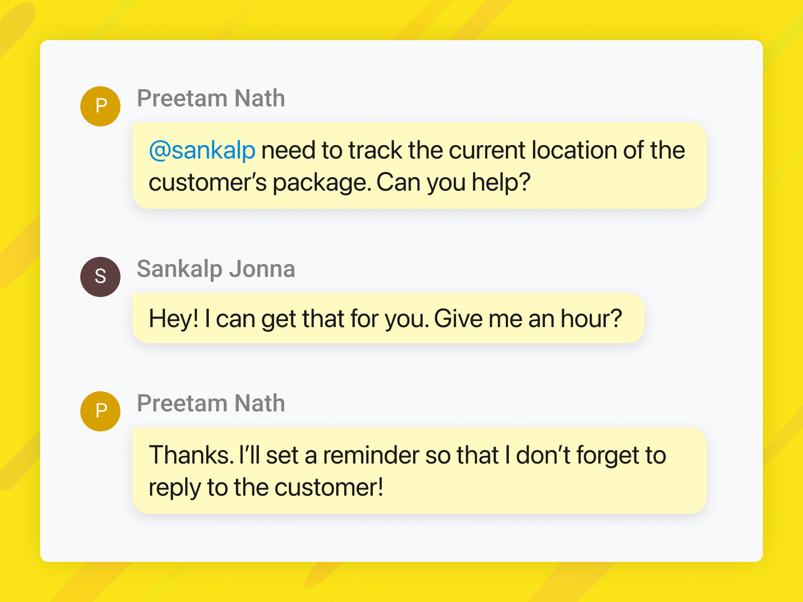 Snooze a conversation while you investigate a customer's issue.