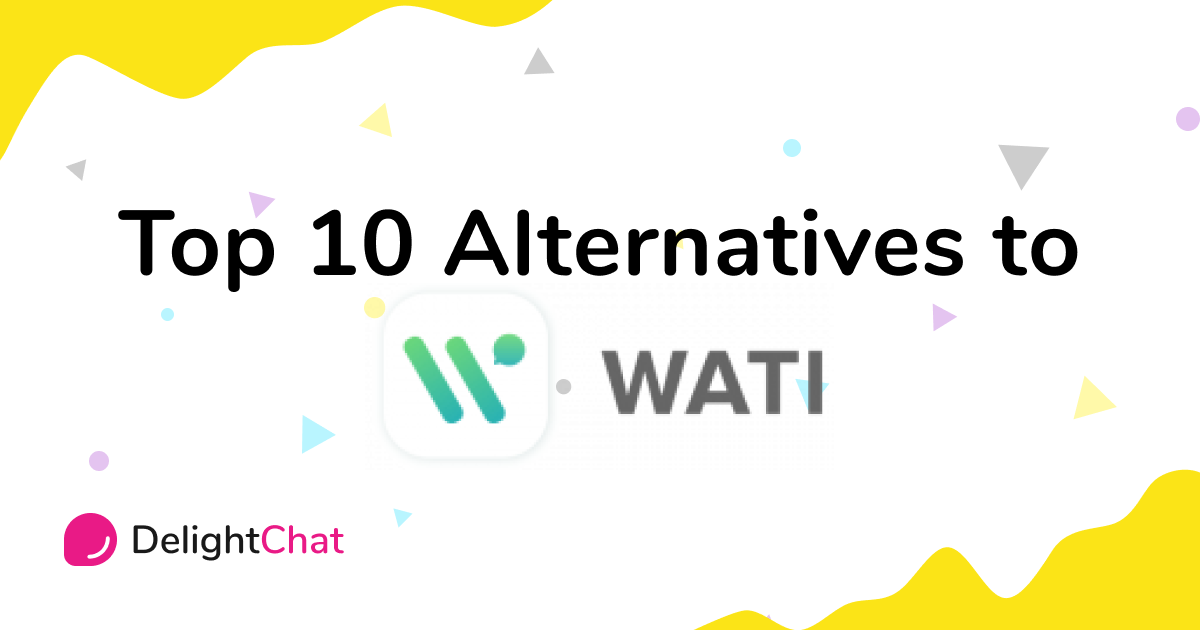 Top 10 WATI Alternatives to Supercharge your Customer Support