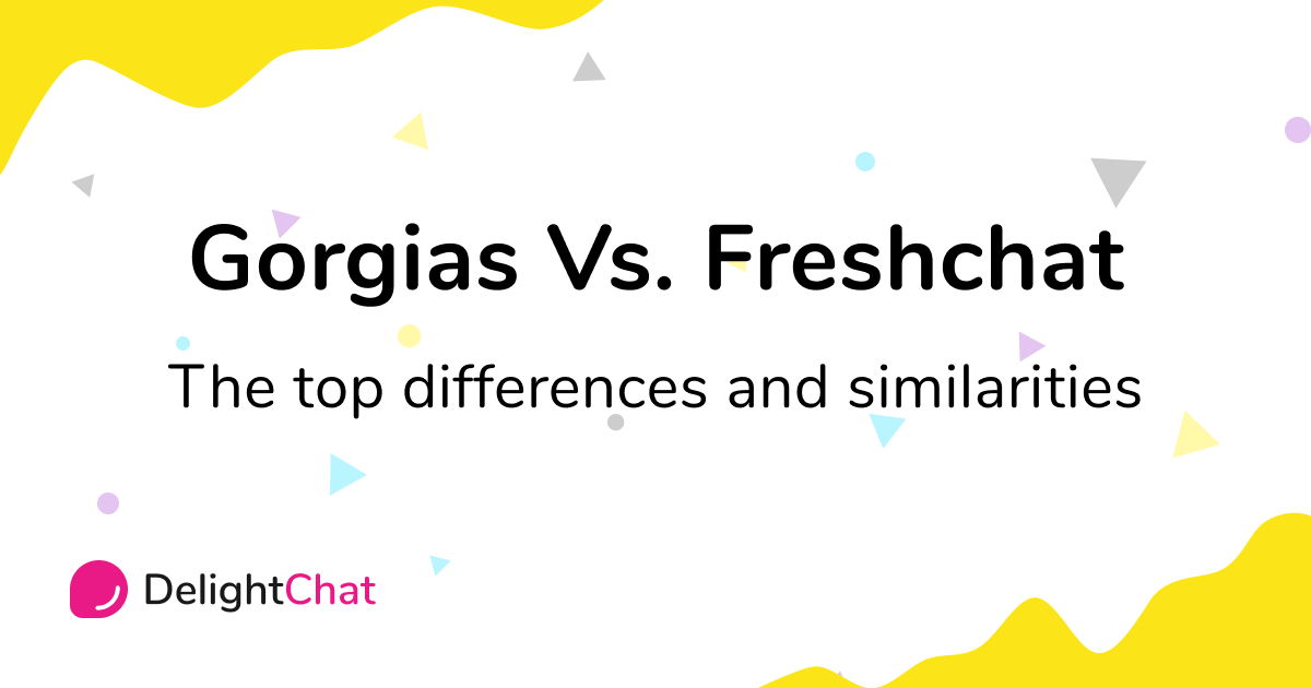 Gorgias vs Freshchat: Top Differences and Similarities