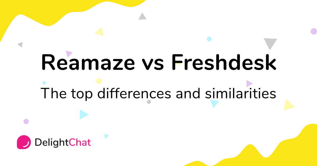 Reamaze vs Freshdesk: Top Differences and Similarities