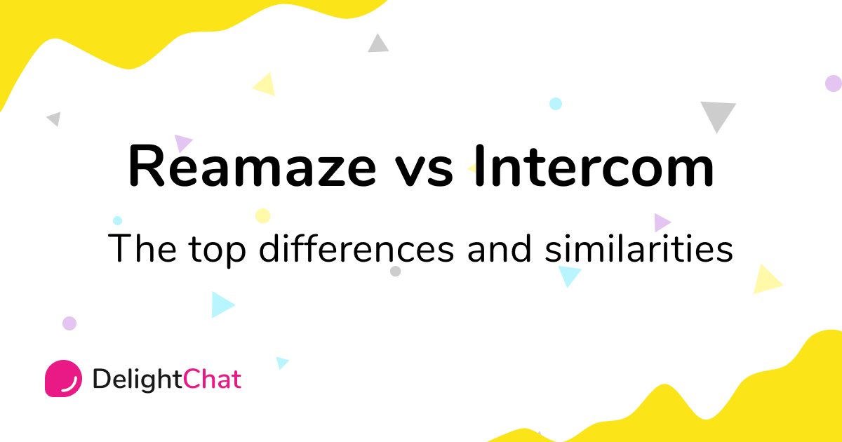 Reamaze vs Intercom: Top Differences and Similarities