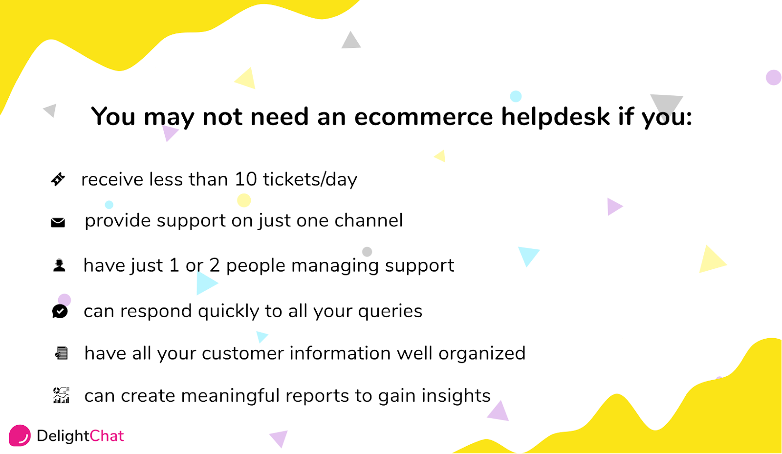 When you don't need an ecommerce helpdesk