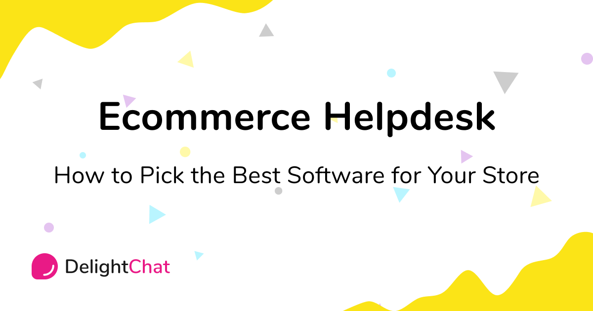 A Guide to Selecting the Best Ecommerce Helpdesk for Your Store