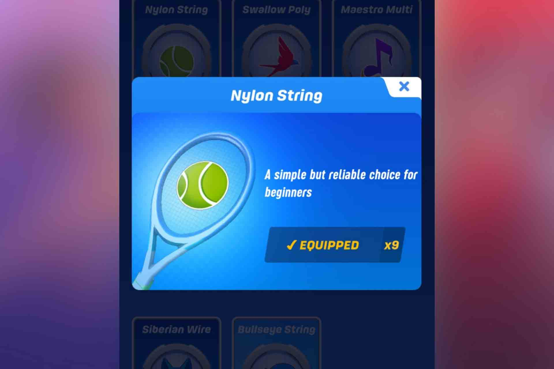 Nylon String in Tennis Clash is the basic string available that is simple but a reliable choice for beginners.