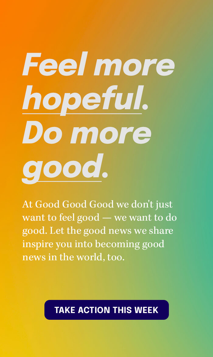 Feel More Hopeful. Do More Good. - Take Action Today