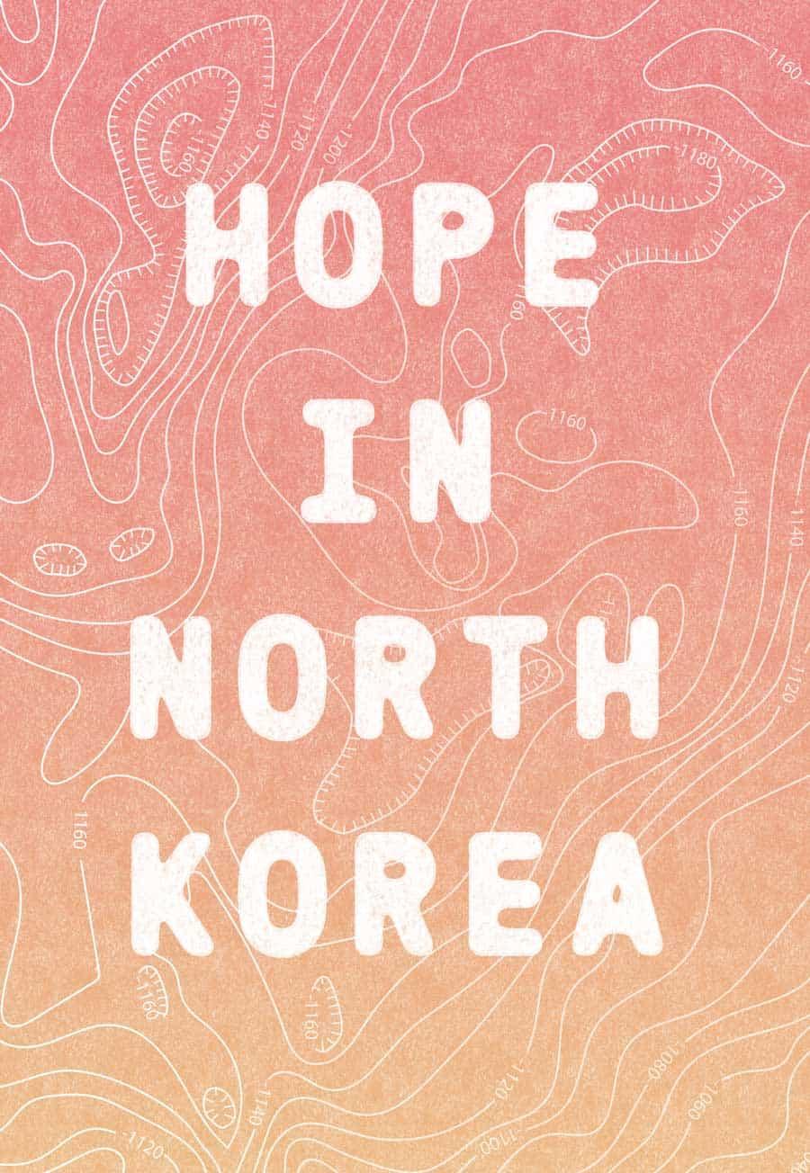 Hope in North Korea