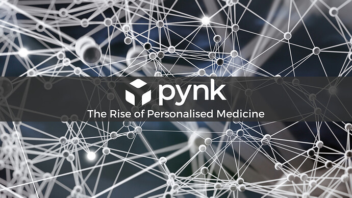 The Rise of Personalised Medicine Pynk Community 1600 x 900