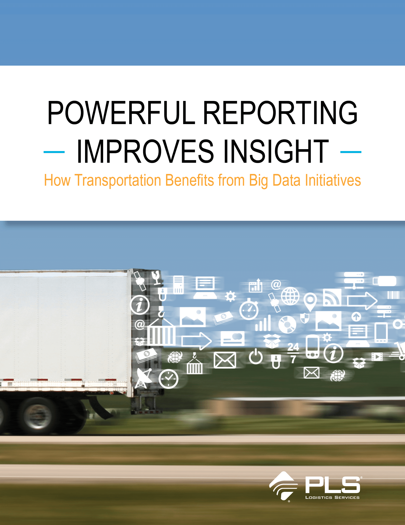 Powerful Reporting Improves Insight How Transportation Benefits From Big Data Initiatives