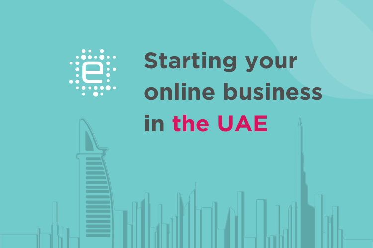 Starting our Online Business in the UAE