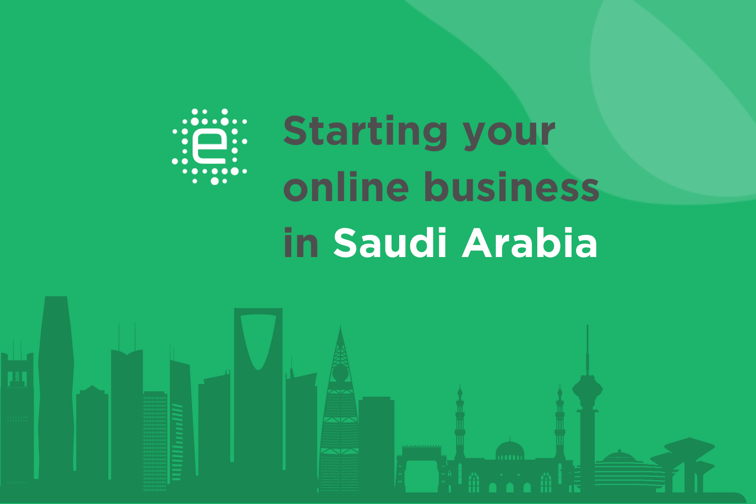 Starting Your Online Business in Saudi Arabia