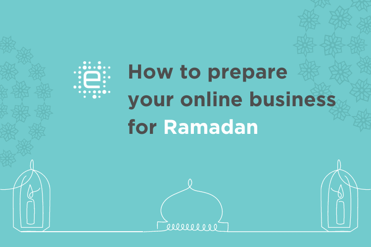 How to Prepare Your Online Business for Ramadan