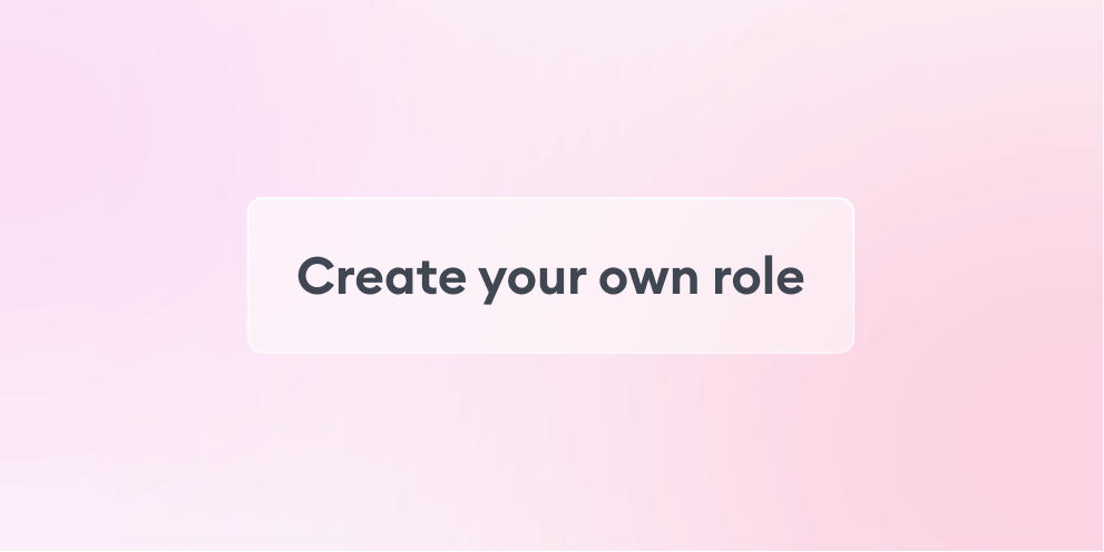 Create your own role