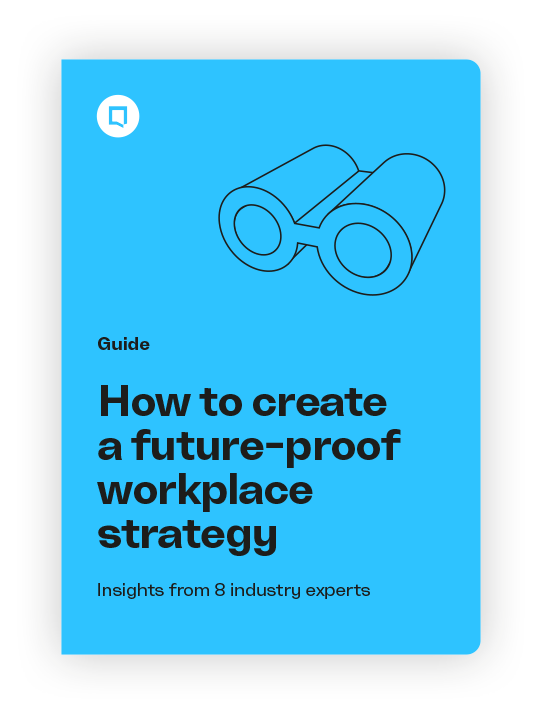 How to create a future-proof workplace strategy