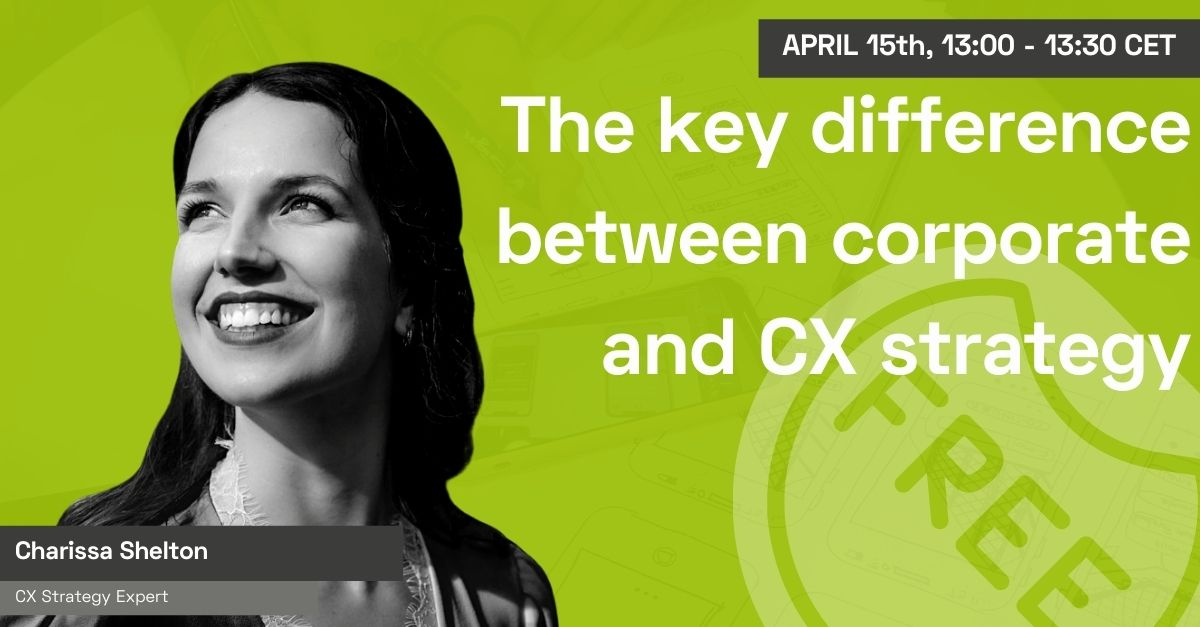 The key difference between corporate and CX strategy with Charissa Shelton
