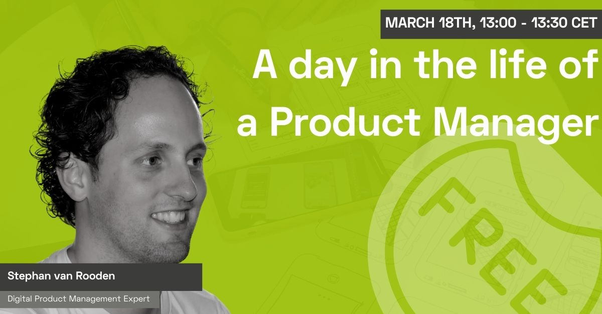 A Day in the Life of a Product Manager with Stephan van Rooden