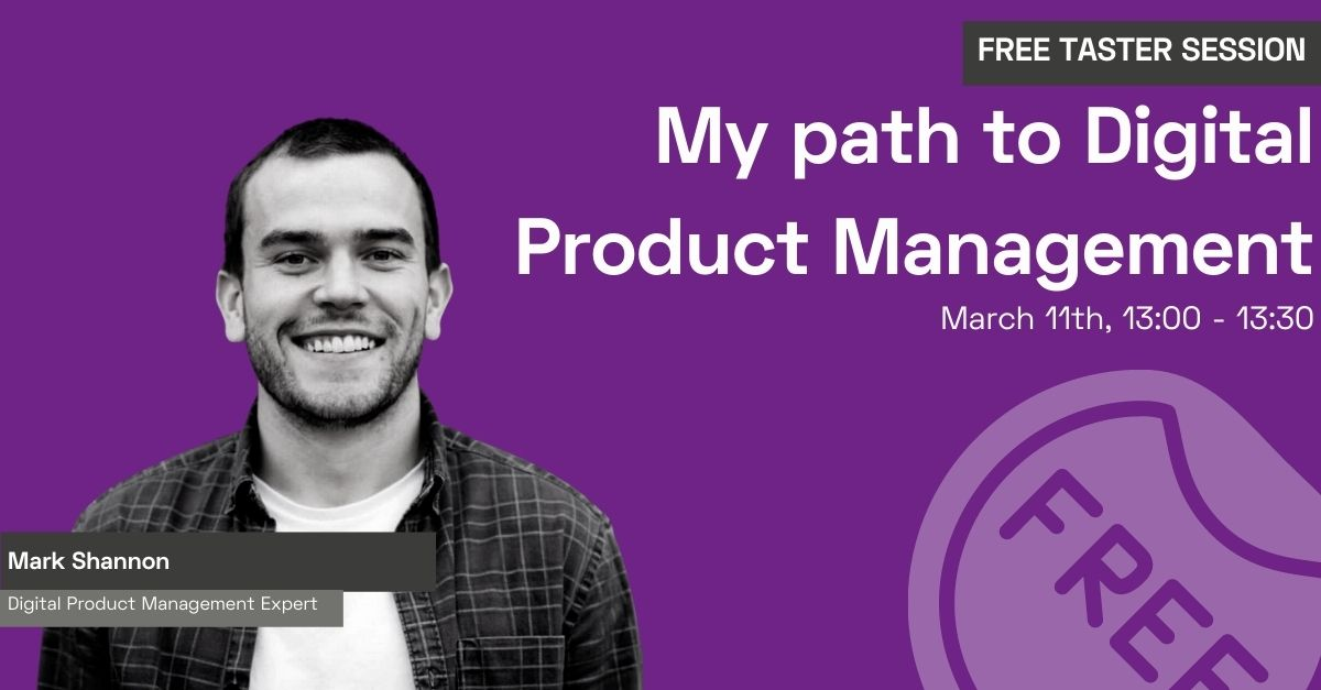My path to Digital Product Management with Mark Shannon