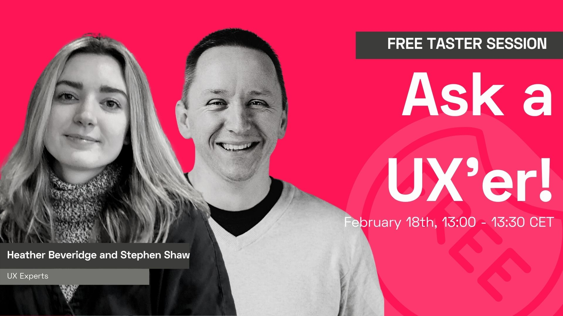 Ask a UX'er with Heather Beveridge and Stephen Shaw