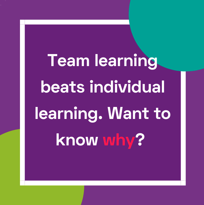 Team learning beats individual learning