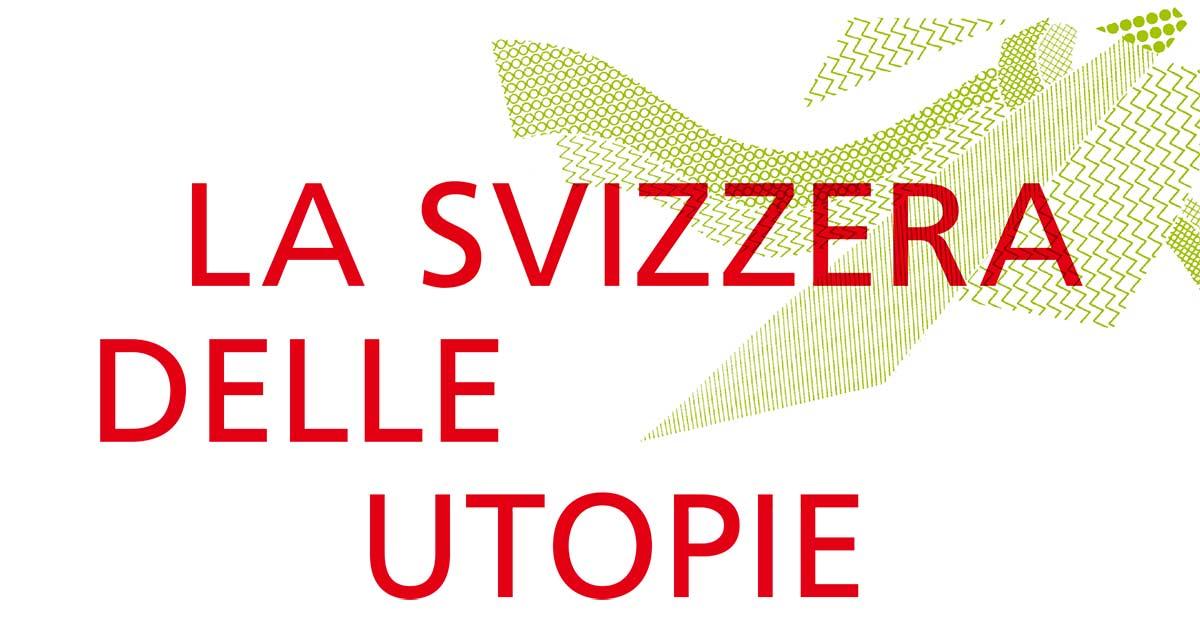 La Svizzera delle utopie