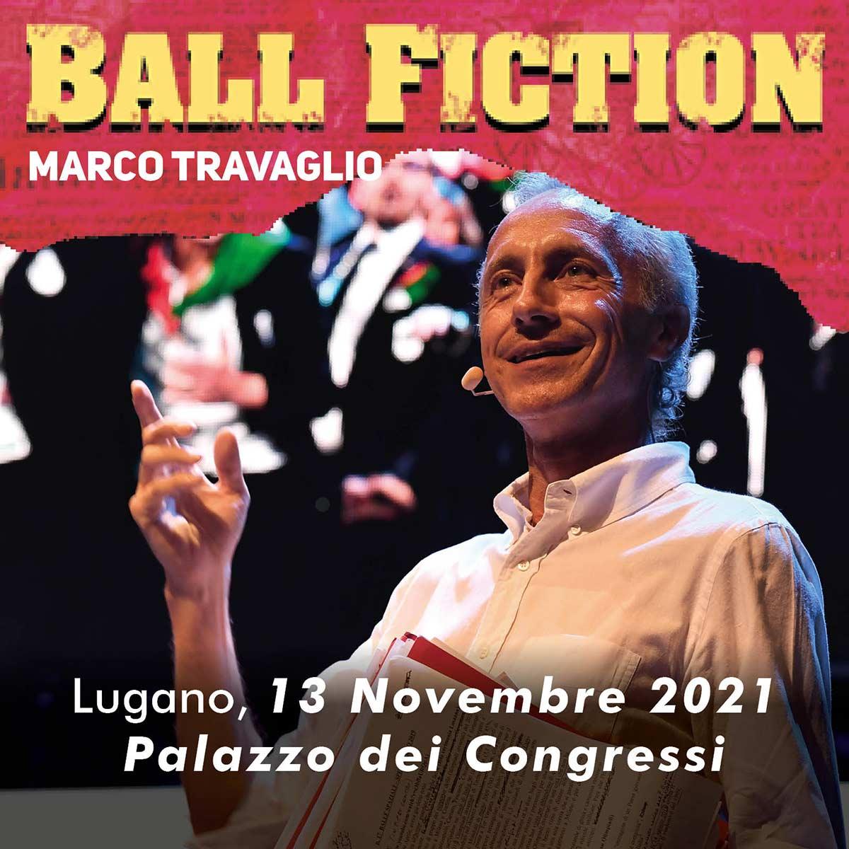 Ball Fiction Marco Travaglio LIVE show Saturday 13 November 2021 at 9 pm Palazzo dei Congressi Lugano