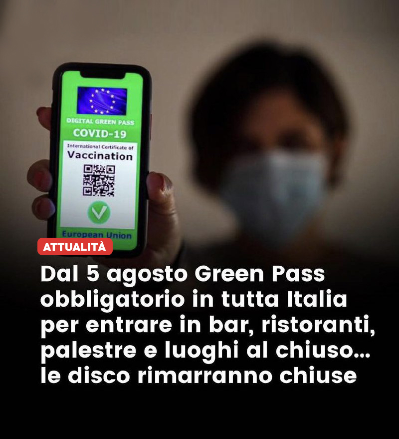 Dal 5 agosto in Italia il Green Pass sarà obbligatorio ovunque nei luoghi al chiuso