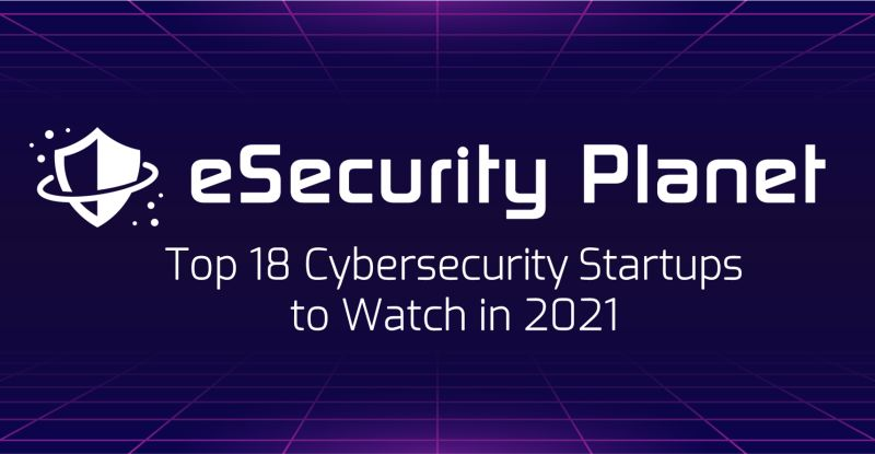 Top 22 Cybersecurity Startups to Watch in 2021