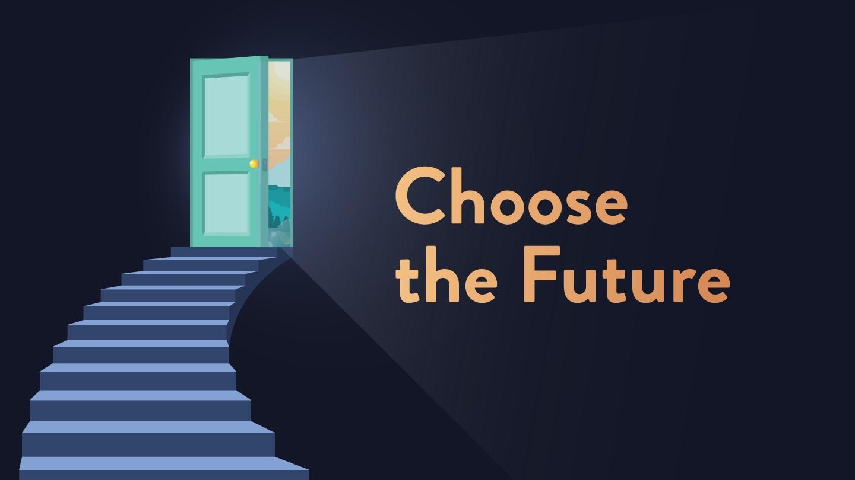 Choose the Future