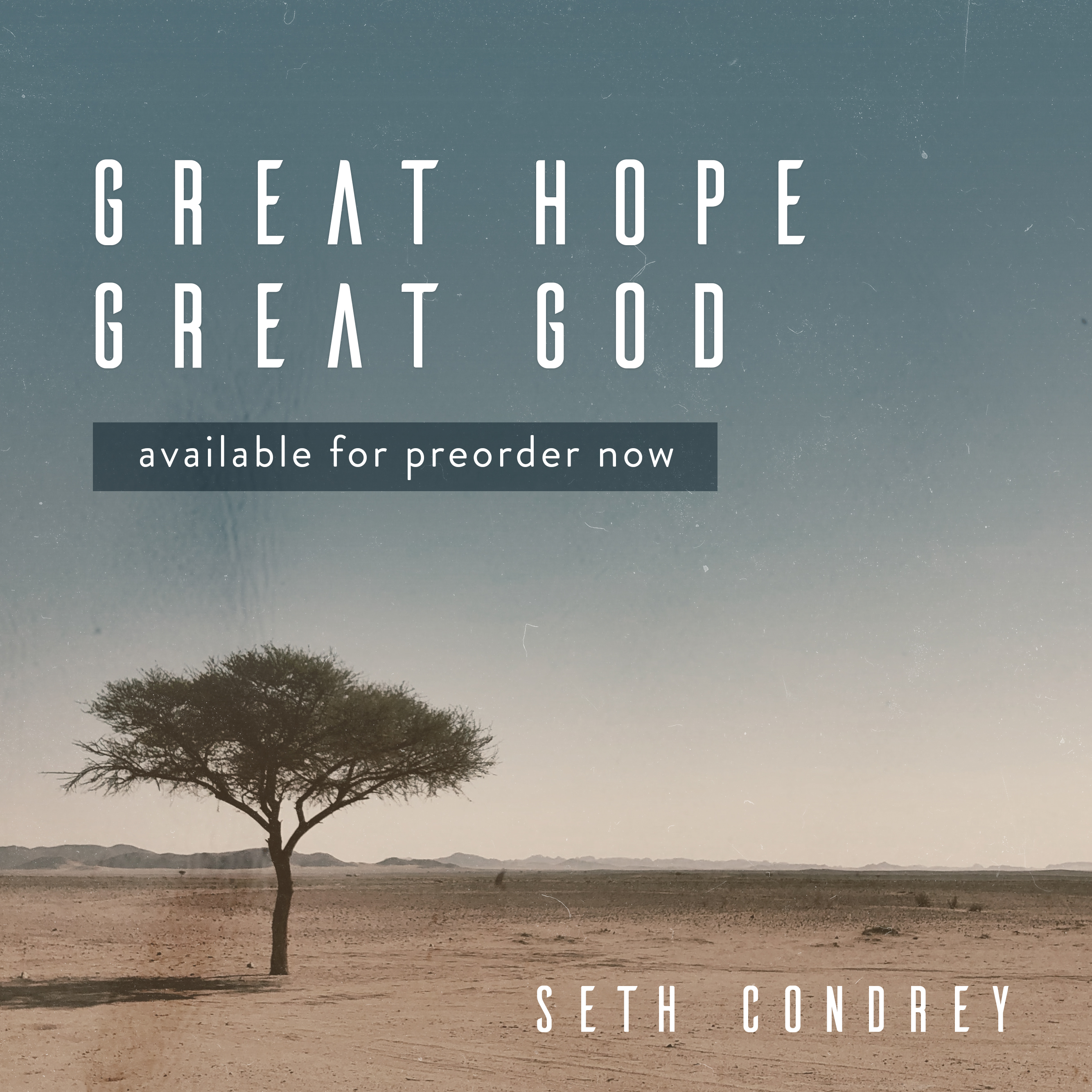 Great Hope, Great God by Seth Condrey. Cover art with a tree in the middle of a desert.