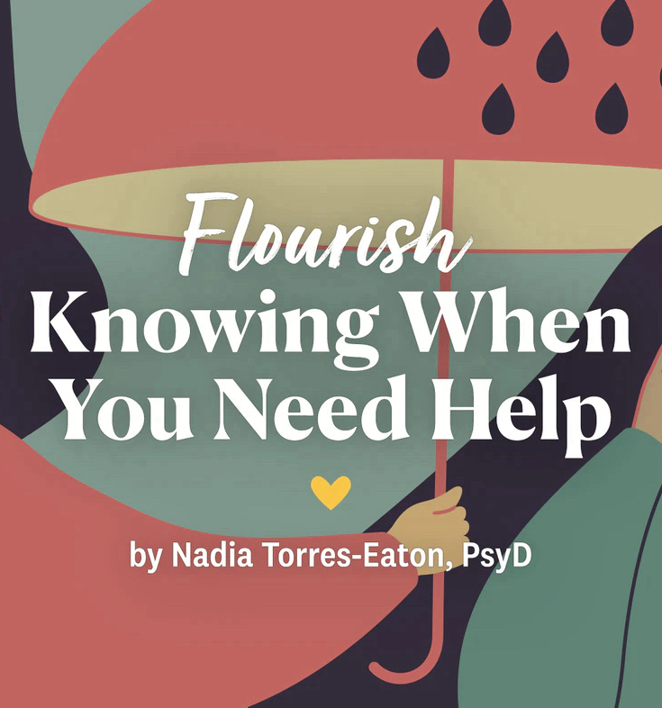 Flourish: Knowing When We Need Help
