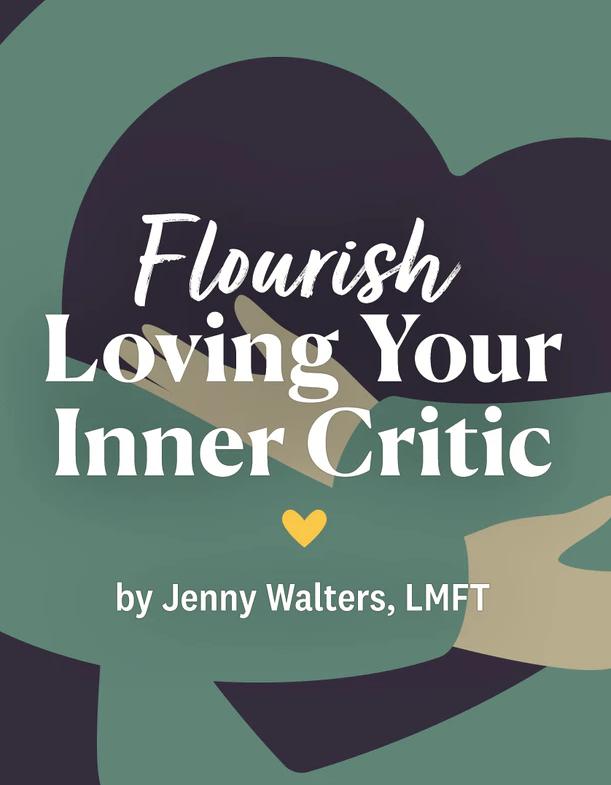 Flourish: Loving Your Inner Critic