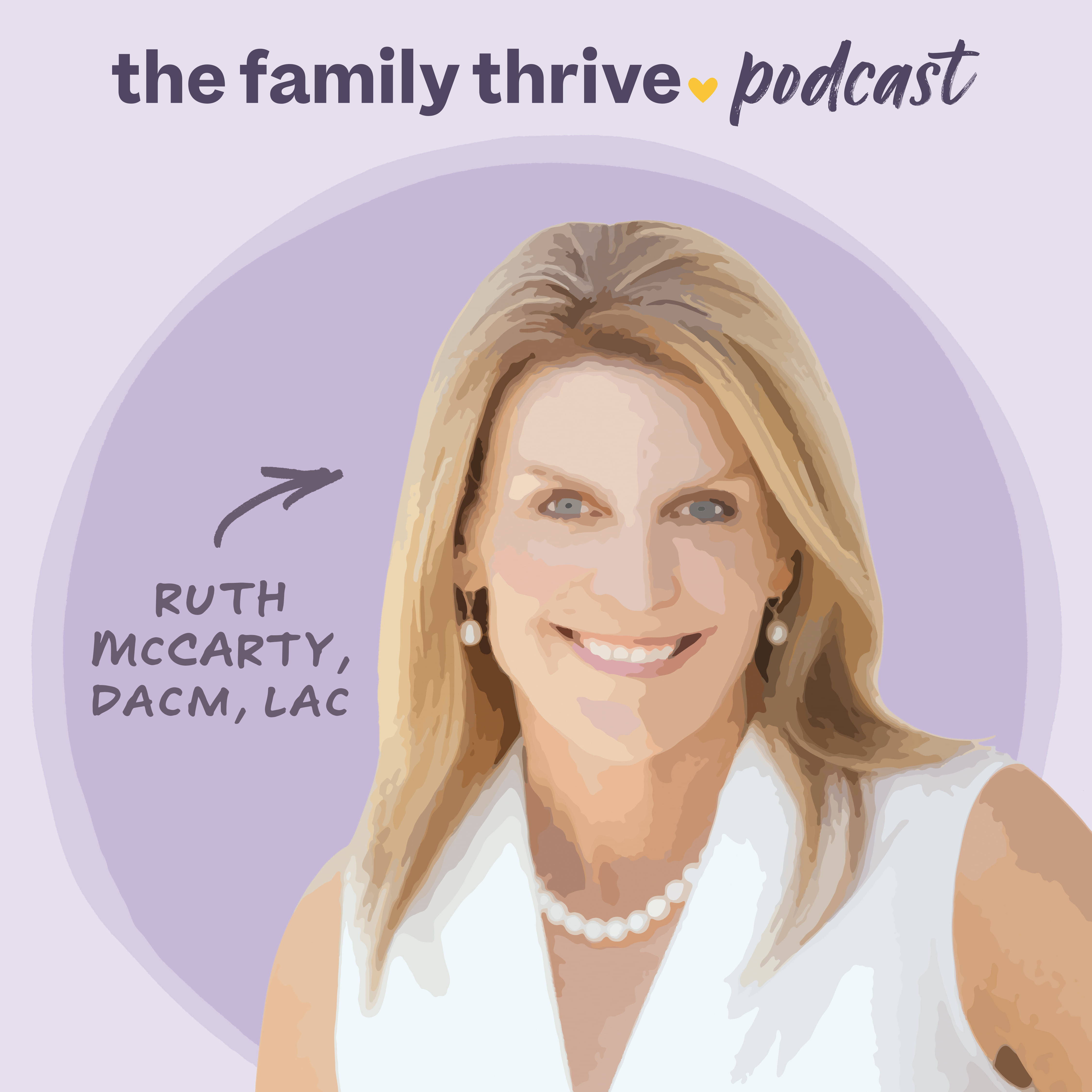 Podcast Ep. 5: Blending Holistic Healing and Mainstream Pediatric Medicine With Ruth McCarty, DAMC, LAc
