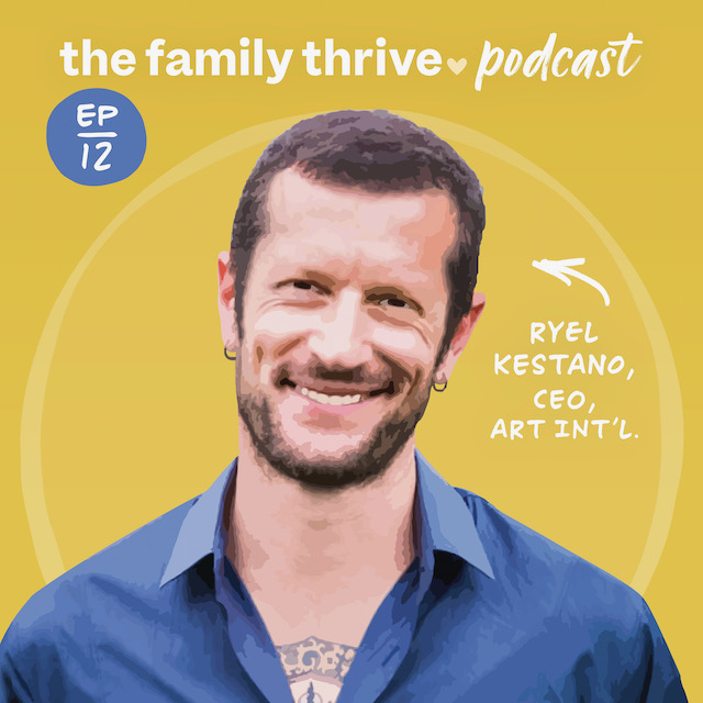 Podcast Ep. 12: Learning How to Build More Authentic Family Relationships with Ryel Kestano