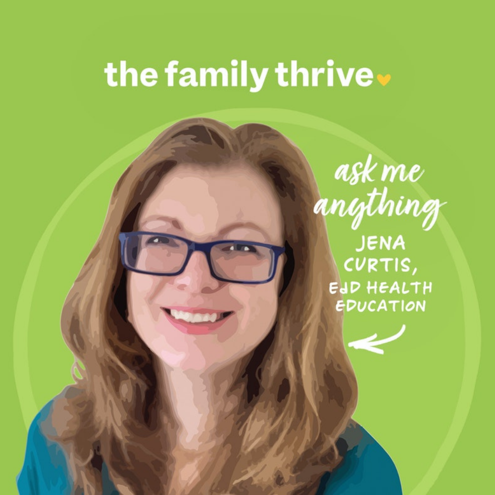Bonus Podcast AMA with Jena Curtis, EdD: How to Talk About Sex with Your Kids