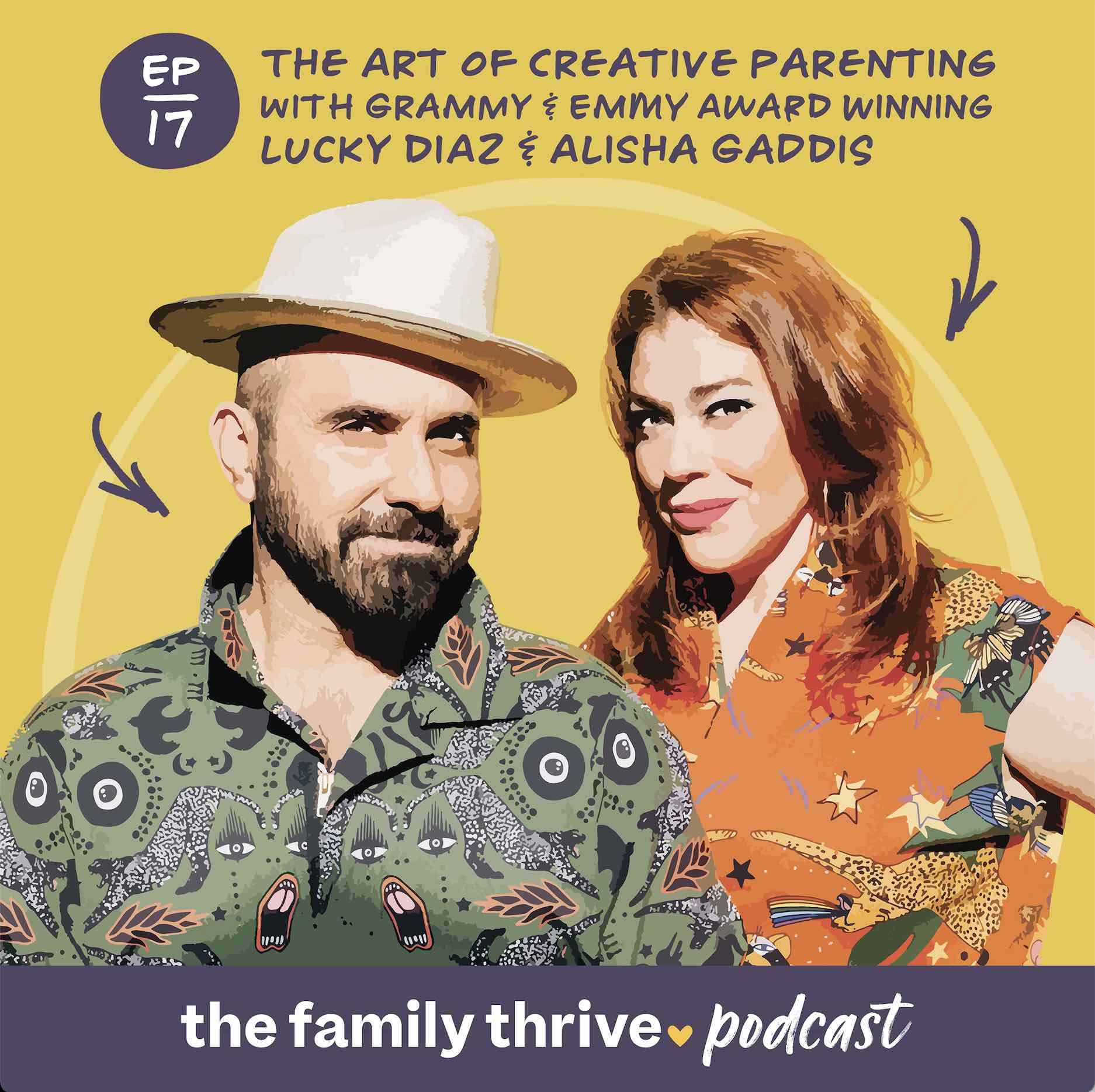Podcast Ep. 17: The Art of Creative Parenting with Grammy and Emmy Award-Winning Lucky Diaz and Alisha Gaddis