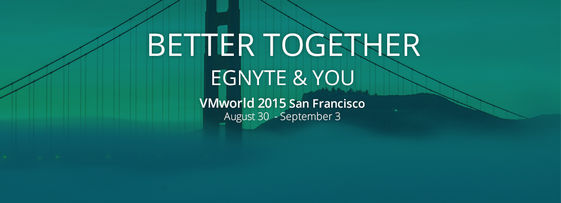 Egnyte Heads to VMworld San Francisco- Egnyte Blog