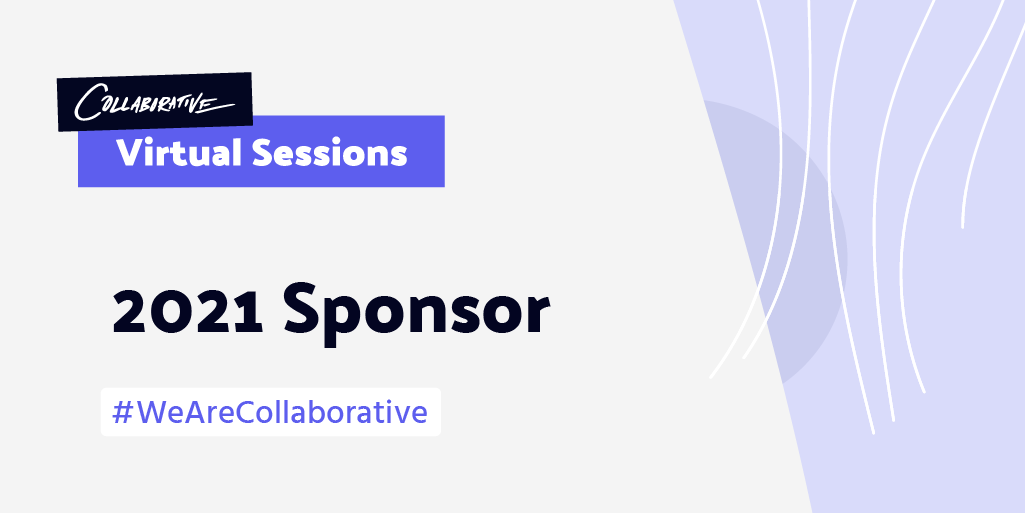 We're Sponsoring the Collaborative: Virtual Sessions
