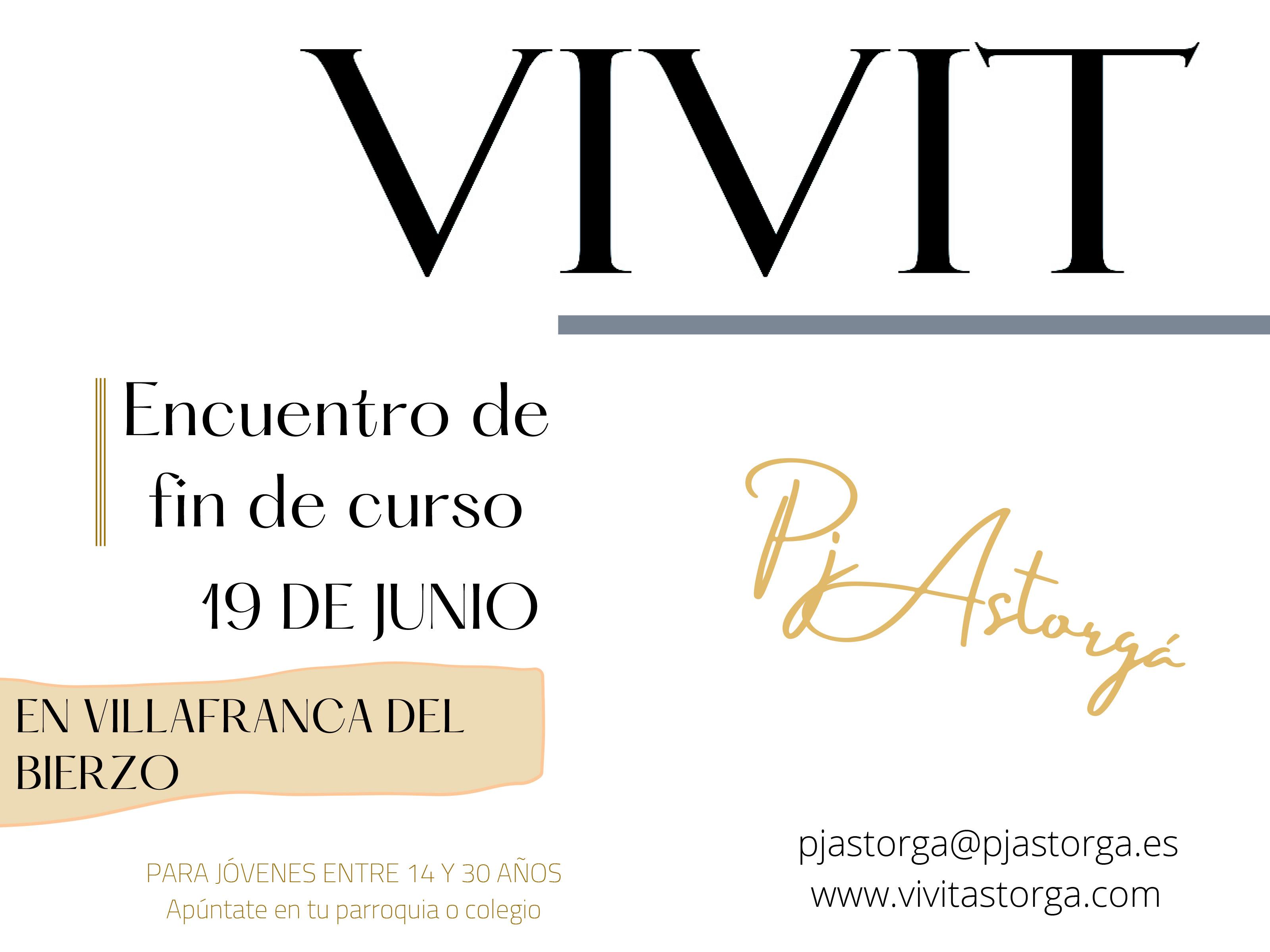 Encuentro de fin de curso el 19 de junio de 2021 en Villafranca del Bierzo para jóvenes entre 14 y 30 años. Más información en pjastorga@pjastorga.es.  VIVIT Astorga