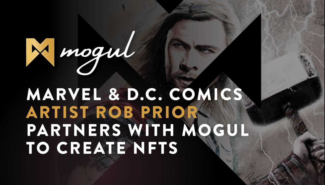 Marvel & D.C. Comic Book Artist Rob Prior to Create Unique Film-Inspired NFTs to be Auctioned on the Mogul Productions Platform