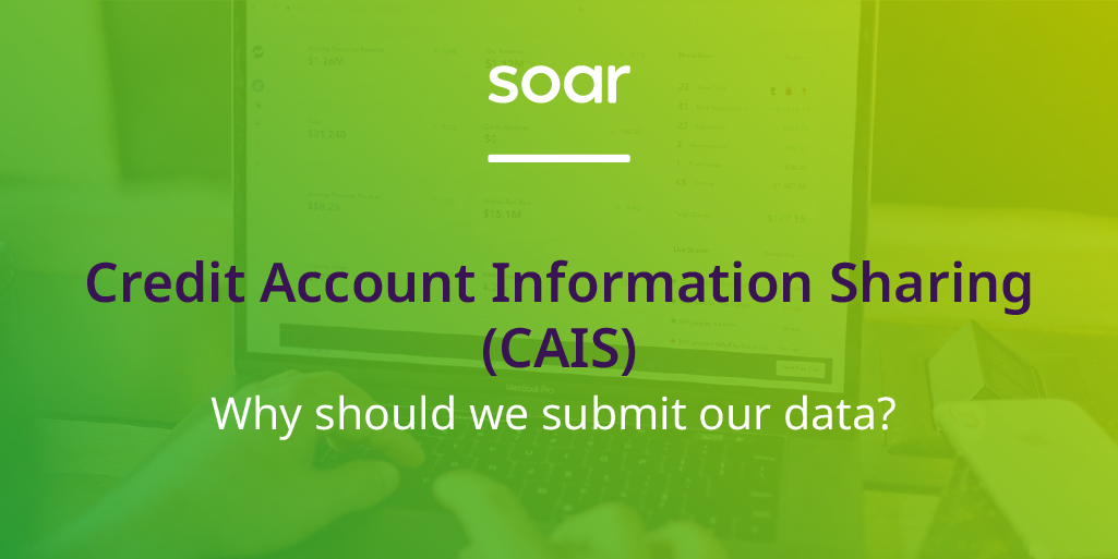 Credit Account Information Sharing (CAIS): Why share data?