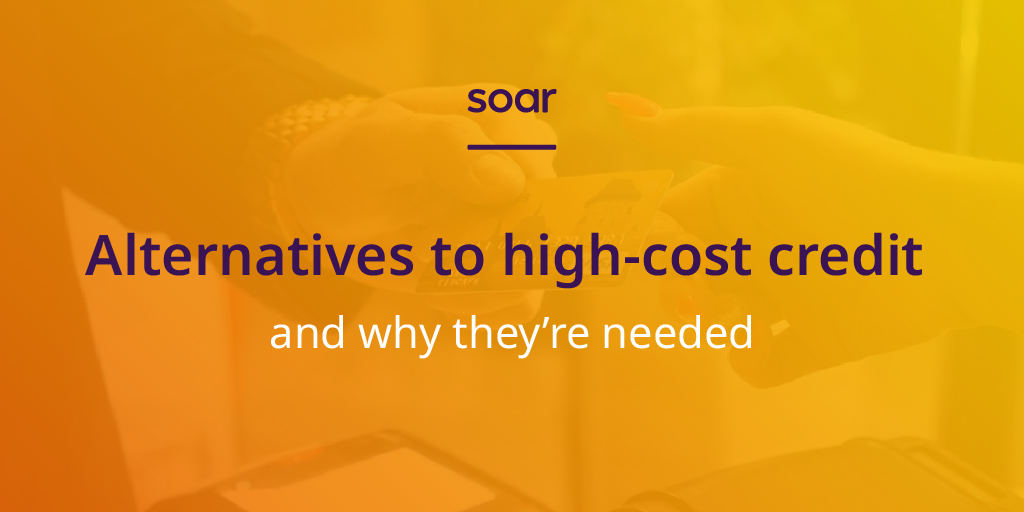 Alternatives to high cost credit and why they're needed
