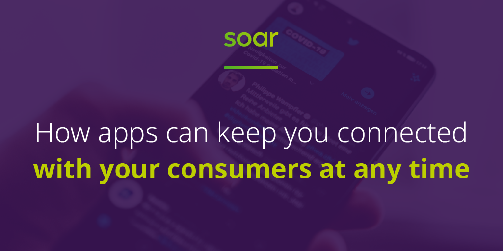 How a mobile app keeps you connected with your customers at any time