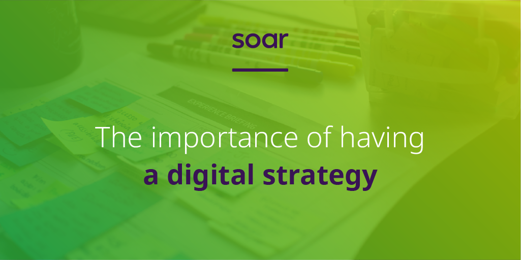 The importance of having a digital strategy