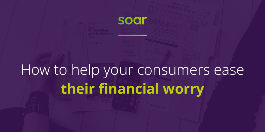 How to help consumers ease their financial worry