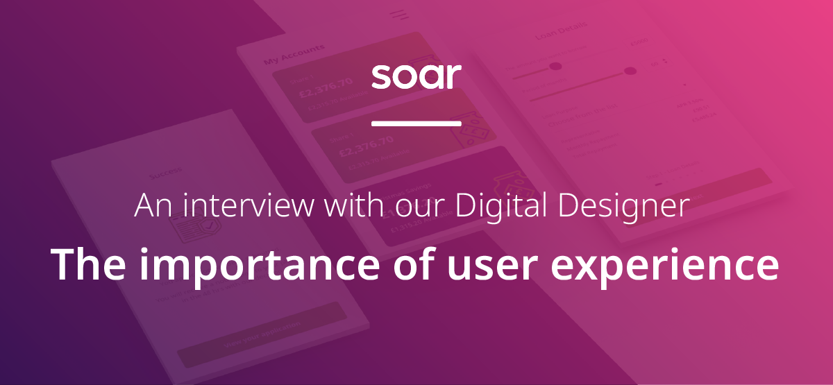 An interview with our Digital Designer – The importance of user design experience