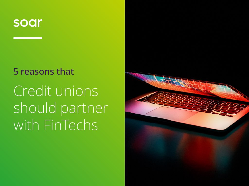 5 reasons that credit unions should partner with FinTech's