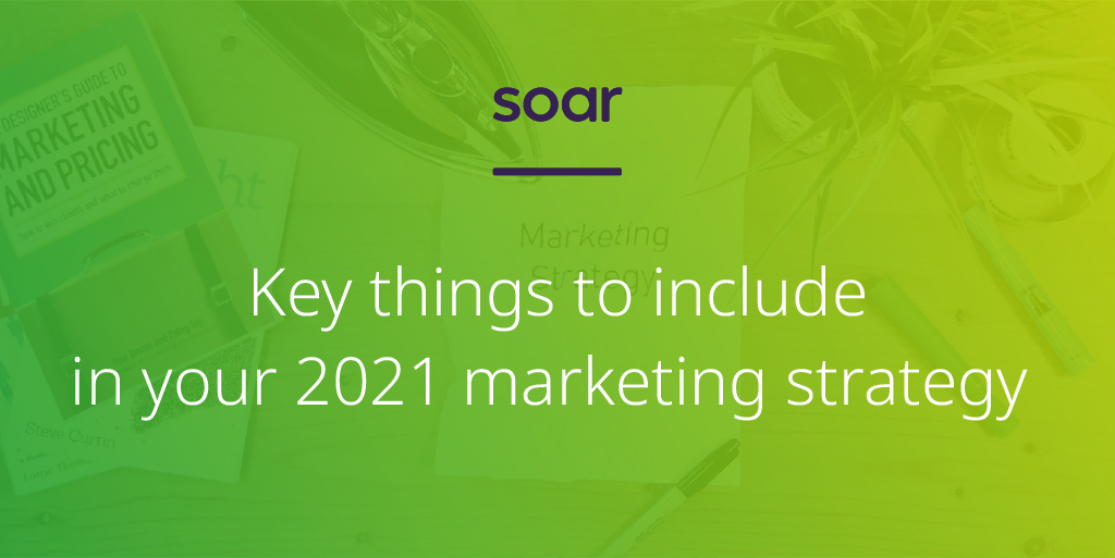 What to include in your 2021 marketing strategy