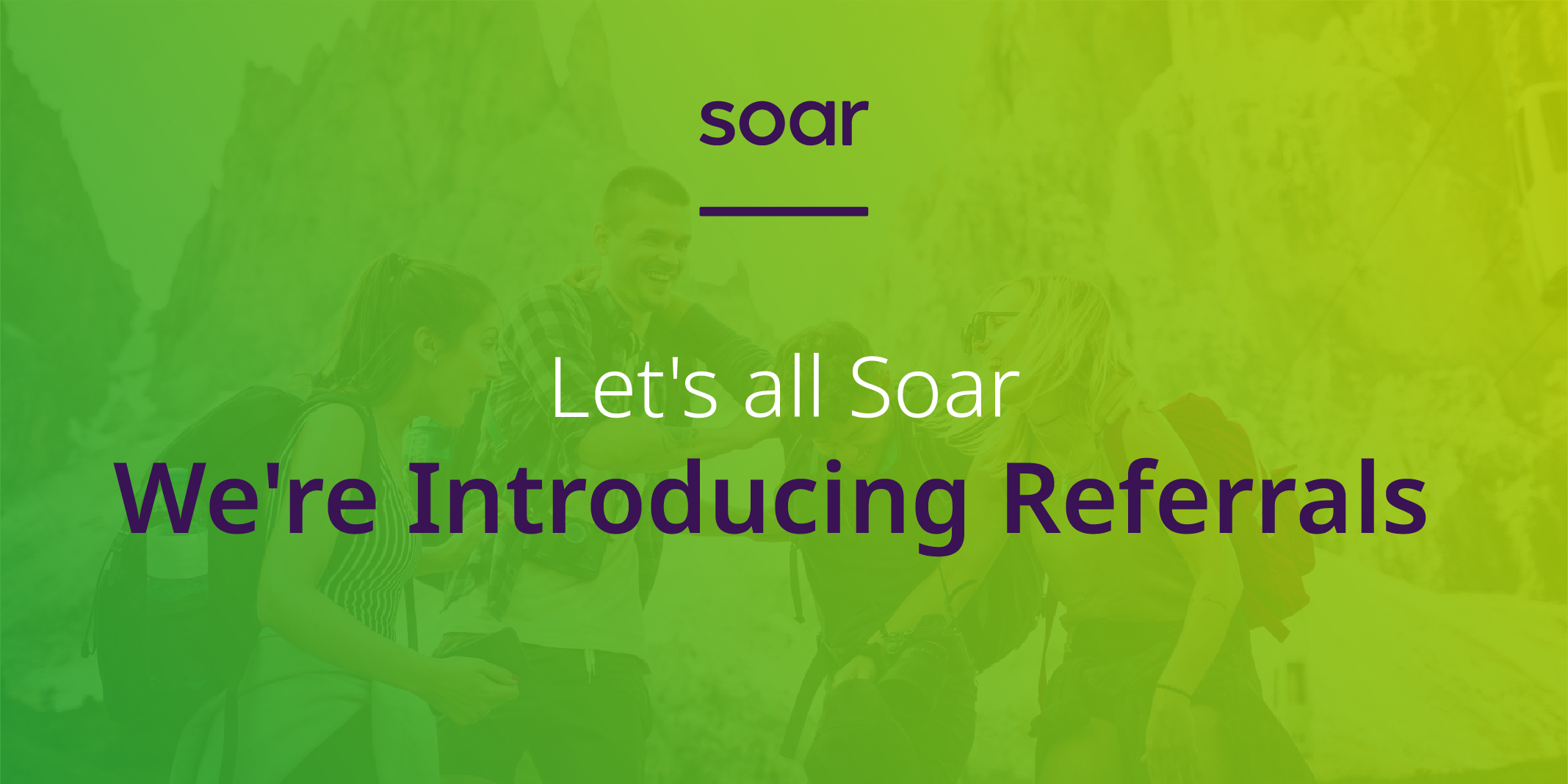 Let's all Soar - We're Introducing Referrals